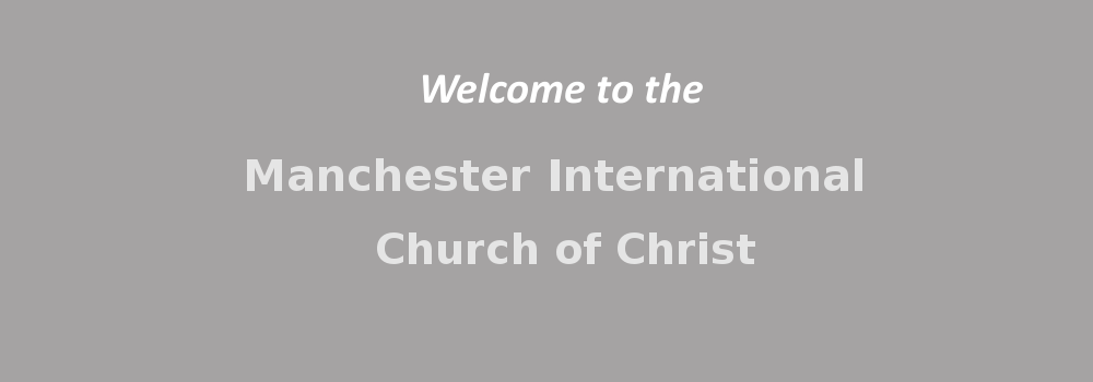 Manchester International Church of Christ